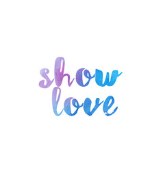show love watercolor hand written text positive vector image