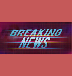 breaking news title on abstract background vector image vector image