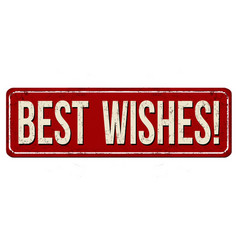 Best wishes vintage rusty metal sign vector