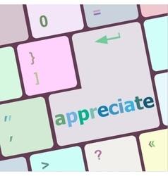 Computer keyboard keys with appreciate word on it vector