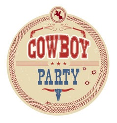 Cowboy party western label vintage card vector