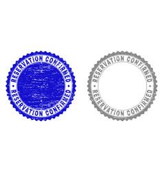 Grunge reservation confirmed scratched stamp seals vector