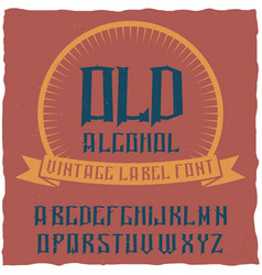 vintage label typeface named alcohol vector image vector image