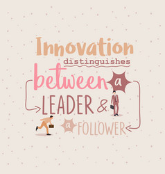 innovation distinguishes between leader ang vector image vector image