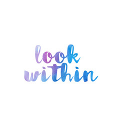 look within watercolor hand written text positive vector image