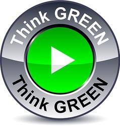 Think green round button vector