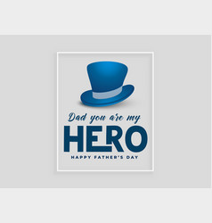 Happy fathers day card design with hat vector