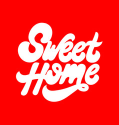 Sweet home hand drawn lettering isolated vector