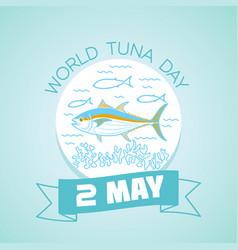 2 may world tuna day vector image vector image