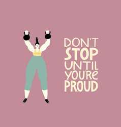 Do not stop until you are proud fitness vector