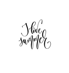 i love summer - hand lettering inscription text vector image