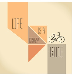Motivation Quote - Life is a crazy ride vector