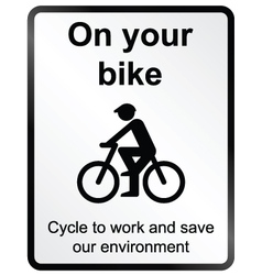 On your Bike Information Sign vector image