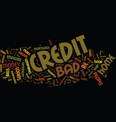 The ins and outs of bad credit home loans text vector