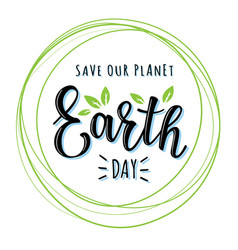 earth day lettering vector image