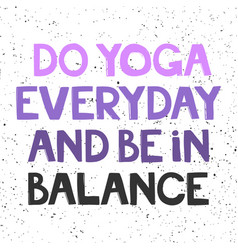Do yoga everyday and be in balance sticker for vector
