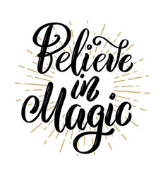 Believe in magic hand drawn motivation lettering vector