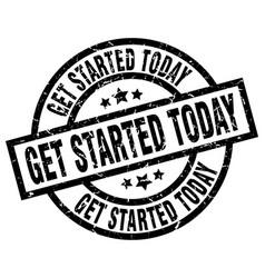 get started today round grunge black stamp vector image