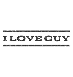 I Love Guy Watermark Stamp vector