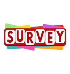 Survey banner or label for business promotion vector