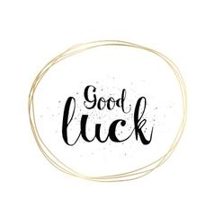 good luck inscription greeting card vector image