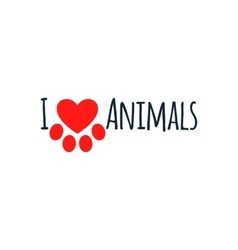 I love animals Black lettering on a white vector