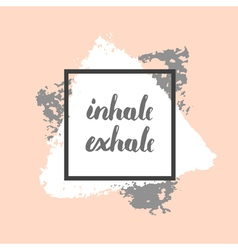 Inhale exhale poster vector