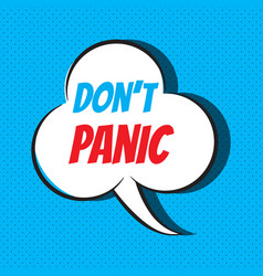 comic speech bubble with phrase don t panic vector image