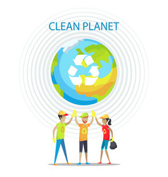 Clean planet motivation poster on white backdrop vector