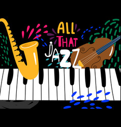 jazz piano poster all that jazz music festival vector image