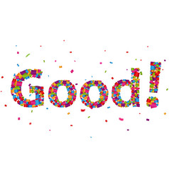 good sign with colorful confetti vector image