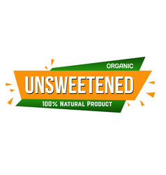 unsweetened banner design vector image
