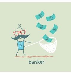 Banker catches a net dollar vector