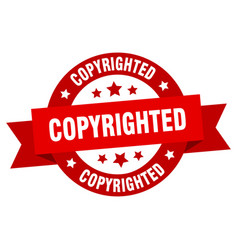 copyrighted ribbon copyrighted round red sign vector image