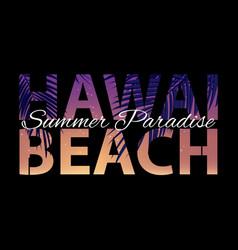 hawaii beach summer paradise abstract palm vector image