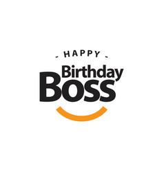 happy birthday boss template design vector image