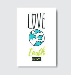 love earth day greeting card save planet holiday vector image