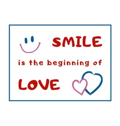 T shirt quote smile beginning love vector