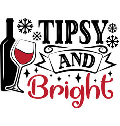 Tipsy and bright quote on white background vector