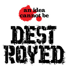 an idea can not be destroyed vector image