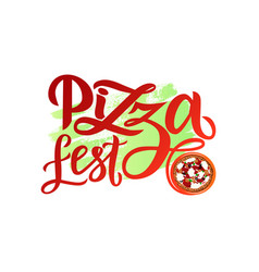 hand drawn modern calligraphy lettering pizza fest vector image