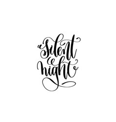 silent night - hand lettering black ink phrase to vector image