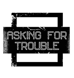Asking for trouble advertising sticker vector