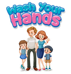 Family member with wash your hands sign vector