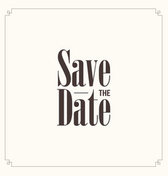 Save the date vintage vector