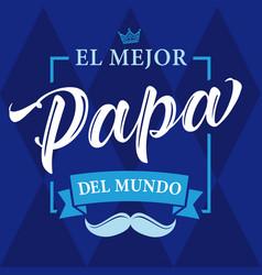el mejor papa elegant calligraphy blue banner vector image