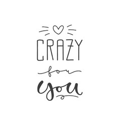 lettering with phrase crazy for you vector image