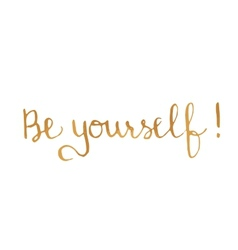Quote be yourself motivational poster vector