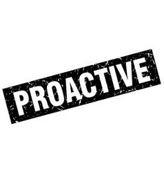 Square grunge black proactive stamp vector