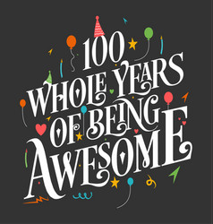 100 years birthday and anniversary celebration vector image